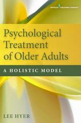 Psychological Treatment of Older AdultsA Holistic Model 1st Edition 9780826195913 0826195911