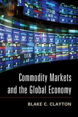 Commodity Markets and the Global Economy 1st Edition 9781107042513 1107042518