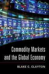 Commodity Markets and the Global Economy 1st Edition 9781107616929 1107616921