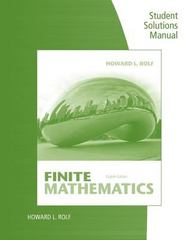 Student Solutions Manual for Rolf's Finite Mathematics 8th Edition 9781285948171 1285948173