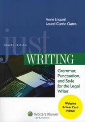 Just Writing, Grammar, Punctuation, and Style for the Legal Writer 4th Edition 9781454826989 1454826983