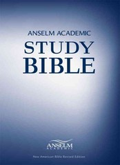 Anselm Academic Study Bible Hard Cover 1st Edition 9781599821634 159982163X