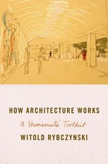 How Architecture Works 1st Edition 9780374211745 0374211744