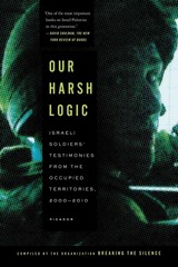 Our Harsh Logic 1st Edition 9781250037732 1250037735