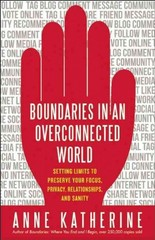 Boundaries in an Overconnected World 1st Edition 9781608681907 1608681904