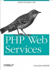 PHP Web Services 1st Edition 9781449356569 1449356567