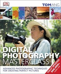 Digital Photography Masterclass 1st Edition 9781465408563 1465408568