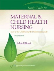 Study Guide to Accompany Maternal and Child Health Nursing (Pillitteri, Study Guide to Accompany Maternal and Child Heal) 7th Edition 9781451187915 1451187912