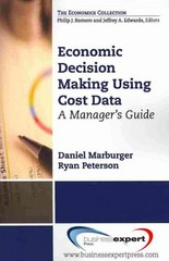 Economic Decision Making Using Cost Data 1st Edition 9781606495124 1606495127