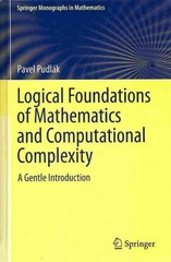 Logical Foundations of Mathematics and Computational Complexity 0 9783319001180 3319001183