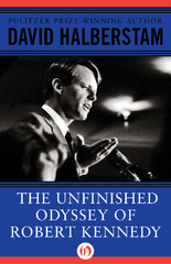 The Unfinished Odyssey of Robert Kennedy 1st Edition 9781480405899 1480405892