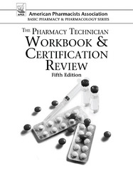 The Pharmacy Technician Workbook and Certification Review 5th Edition 9781617310720 1617310727