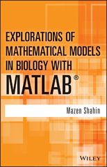 Explorations of Mathematical Models in Biology with MATLAB 1st Edition 9781118548592 1118548590