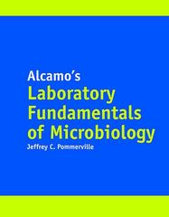 Alcamo's Laboratory Fundamentals of Microbiology 10th Edition 9781284031072 1284031071