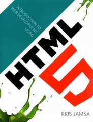 Introduction To Web Development Using HTML 5 1st Edition 9781449686543 1449686540
