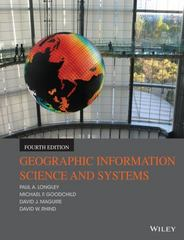 Geographic Information Science and Systems 4th Edition 9781118676950 1118676955