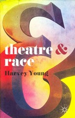 Theatre and Race 1st Edition 9780230390966 023039096X