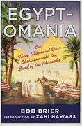 Egyptomania: Our Three Thousand Year Obsession with the Land of the Pharaohs 1st Edition 9781137278609 1137278609