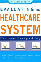 Evaluating the Healthcare System Effectiveness, Efficiency, and Equity, Fourth Edition 4th Edition 9781567935233 1567935230