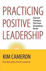 Practicing Positive Leadership 1st Edition 9781609949723 1609949722
