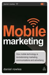Mobile Marketing 1st Edition 9780749469382 0749469382
