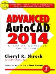Advanced AutoCAD 2014 1st Edition 9780831190309 0831190302
