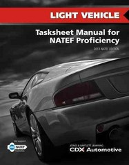 Light Vehicle Tasksheet Manual for NATEF Proficiency, 2013 NATEF Edition 2nd Edition 9781284026801 1284026809