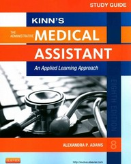 Study Guide for Kinn's The Administrative Medical Assistant 8th Edition 9781455753673 145575367X
