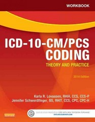 Workbook for ICD-10-CM/PCS Coding: Theory and Practice, 2014 Edition 1st Edition 9781455772599 1455772593
