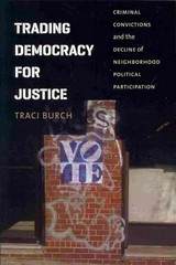 Trading Democracy for Justice 1st Edition 9780226064932 022606493X