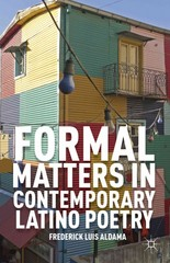 Formal Matters in Contemporary Latino Poetry 1st Edition 9780230391642 0230391648