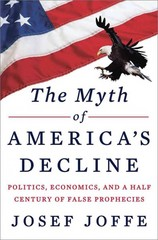 The Myth of America's Decline 1st Edition 9780871404497 0871404494