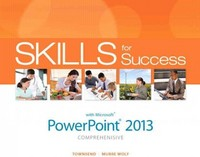 Skills for Success with PowerPoint 2013 Comprehensive 1st Edition 9780133143010 0133143015