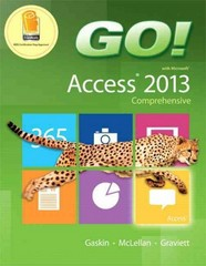 GO! with Microsoft Access 2013 Comprehensive 1st Edition 9780133415056 0133415058
