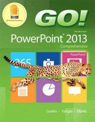 GO! with Microsoft PowerPoint 2013 Comprehensive 1st Edition 9780133415063 0133415066