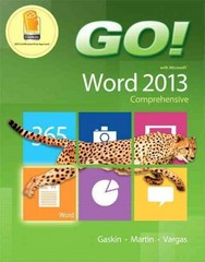 GO! with Microsoft Word 2013 Comprehensive 1st Edition 9780133417463 0133417468