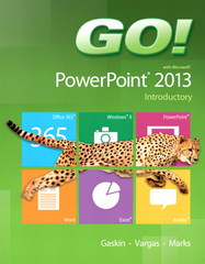 GO! with Microsoft PowerPoint 2013 Introductory 1st Edition 9780133417548 0133417549