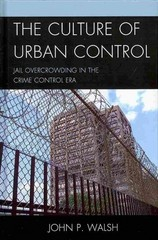 Culture of Urban Control 1st Edition 9780739174647 0739174649