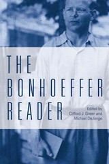 The Bonhoeffer Reader 1st Edition 9780800699451 0800699459