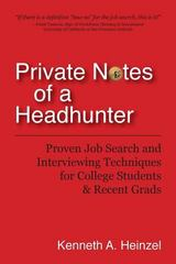 Private Notes of a Headhunter 1st Edition 9780988493605 0988493608