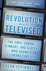 The Revolution Was Televised 1st Edition 9781476739670 1476739676