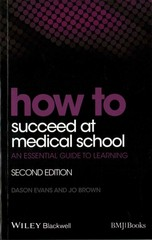 How to Succeed at Medical School 2nd Edition 9781118703410 1118703413