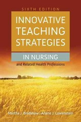 Innovative Teaching Strategies in Nursing and Related Health Professions 6th Edition 9781284030990 1284030997