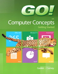 GO! with Computer Concepts Getting Started 1st Edition 9780133349917 0133349918
