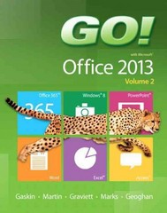 GO! with Microsoft Office 2013  Volume 2 1st Edition 9780133411799 0133411796