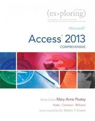Exploring Microsoft Access 2013, Comprehensive 1st Edition 9780133412208 0133412202