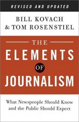 The Elements of Journalism, Revised and Updated 3rd Edition 9780804136785 0804136785
