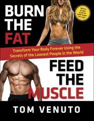 Burn the Fat, Feed the Muscle 1st Edition 9780804137843 0804137846