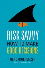 Risk Savvy 1st Edition 9780670025657 0670025658
