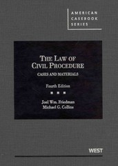 Friedman and Collins' the Law of Civil Procedure 4th edition 9780314281784 0314281789